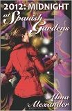 2012: Midnight at Spanish Garden, by Alma Alexander   SFReader.com Book Review