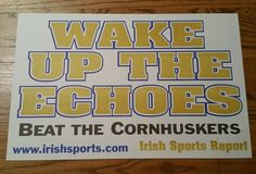 WAKE UP THE ECHOES~BEAT CORNHUSKERS~ Notre Dame Irish Football Poster Sign-11x17 #NotreDame