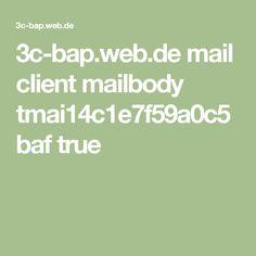 3c-bap.web.de mail client mailbody tmai14c1e7f59a0c5baf true