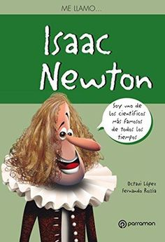 Me llamo… isaac newton (Tapa blanda) Isaac Newton, Cgi, Tempo Real, Movie Posters, Products, Texts, Amazing Inventions, Inventors, Recommended Books