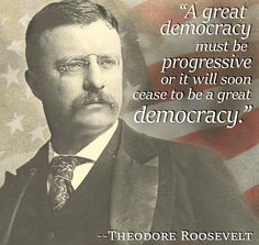 A great democracy must be progressive or it will soon cease to be a great democracy. - Theodore Roosevelt   Today let's honor the progress we have made as a nation and pledge to continue it into the future! Happy Presidents' Day!