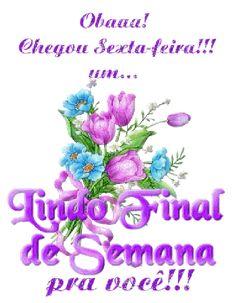 CRISTO minha CERTEZA: OBAAA! CHEGOU SEXTA-FEIRA!!! UM... LINDO FINAL DE ... Good Morning Gif, Messages, Quotes, Happy Weekend, Good Morning Hug, Good Morning Wishes, Good Morning Greetings, Be Nice, Pretty Quotes