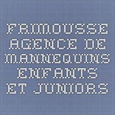 Frimousse - Agence de mannequins enfants et juniors