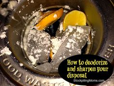 How To Deodorize and Sharpen Your Disposal Naturally