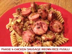 Soup on the Rocks: Tasty Tuesday- Chicken Sausage with Brown Rice Fusilli
