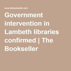 Government intervention in Lambeth libraries confirmed   The Bookseller