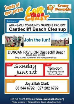 "Whanganui Community Garden Project Team ""Castlecliff Beach Clean Up""  Date: 1st of June Time: Start 1pm and Finish 3pm Location: Duncan Pavilion @ Castlecliff Beach, Whanganui.  Whanganui Community Garden Project Team are inviting everyone to join the fun and clean our Castlecliff Beach on a regular basis. Gloves and Rubbish bags provided with a prize giving back at the Duncan Pavilion. If you not shy of getting a little wet and dirty come and help clean our Beach and keep it in pristine…"