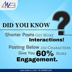 DiD YOU KNOW? Shorter Posts GET More Interactions! Posting Below 250 CHARACTERS Give You 60% More Engagement. #didyouknow #DYN #til #fact #facts #4webfacts #seo #digitalmarketing #4web #vadodra #webdesign #webdevelopment #like #follow #instagood #followme #instadaily #socialmedia website: www.4web.in Digital Marketing Services, Seo Services, Online Marketing, Social Media Marketing, Website Development Company, Design Development, India Website, Did You Know, Web Design