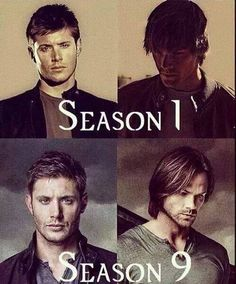 Supernatural Season 1- Season 9. I just started watching the series over again and oh my gosh in season 1 they're just babies!