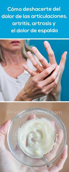 Cómo deshacerte del dolor de las articulaciones, artritis, artrosis y el dolor de espalda #medicinasalternativas