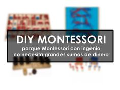 Aprendiendo con Montessori: DIY MONTESSORI. Porque Montessori con ingenio no necesita grandes sumas de dinero