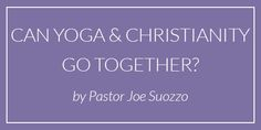 Yoga and Christianity    Adding God to your practice