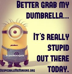 Better grab my dumbrella ...