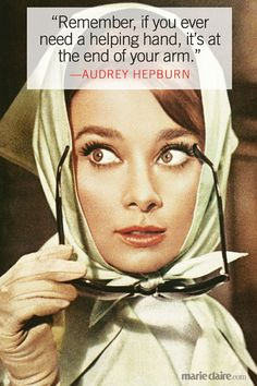 """Quotes and inspiration from Celebrity QUOTATION – Image : As the quote says – Description """"Remember, if you ever need a helping hand, it's at the end of your arm."""" –Audrey Hepburn Sharing is everything – We, at Quotes Daily, we think that sharing is. Citations Audrey Hepburn, Audrey Hepburn Quotes, Audrey Hepburn Tattoo, Robert Kardashian, Audrey Hepburn Makeup, Tattoo E Piercing, Image Positive, Celebration Quotes, Helping Hands"""