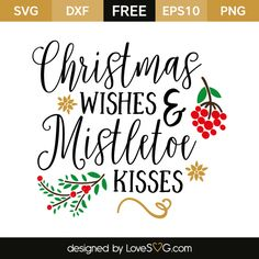 *** FREE SVG CUT FILE for Cricut, Silhouette and more *** Christmas wishes and mistletoe kisses