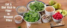 Include Fiber - Rich Foods to Prevent Piles