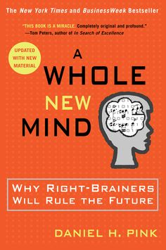 Daniel Pink: A Whole New Mind. I keep coming back to this book! So good!