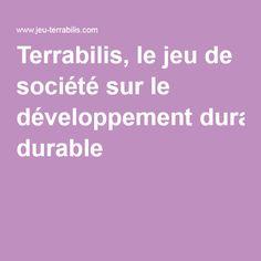 Terrabilis, le jeu de société sur le développement durable