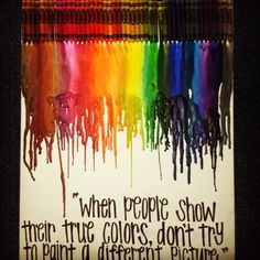 "just pinned this since I like the idea of writing underneath the melted crayons.""You're true colors are beautiful! Home Crafts, Diy And Crafts, Arts And Crafts, Crayon Art, Crayon Ideas, Crayon Canvas, Melted Crayon Crafts, Craft Gifts, Diy Gifts"