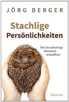 Stachlige Persönlichkeiten: Wie Sie schwierige Menschen entwaffnen, http://www.amazon.de/dp/386827474X/ref=cm_sw_r_pi_awdl_c3L9vb115SG11