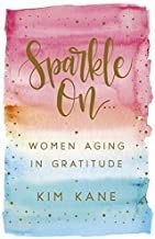 Sparkle On: Women Aging in Gratitude by Kim Kane Ebooks Online, Free Ebooks, Date, Robinson, Attitude Of Gratitude, Book Gifts, Thank You Gifts, Paperback Books, Ebook Pdf