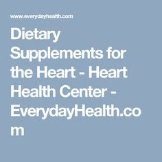 Dietary Supplements for the Heart - Heart Health Center - EverydayHealth.com