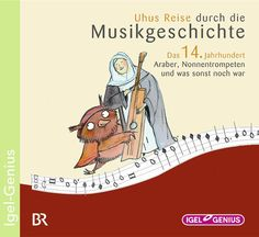 Hörbuch: Uhus Reise Durch Die Musikgeschichte - Das 14. Jahrhundert  Von Leonhard Huber, Audiobooki w języku niemieckim
