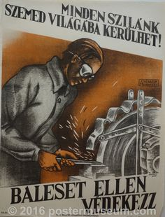 ) Guard Against Accidents! Safety Posters, Budapest Hungary, Advertising, Museum, Culture, Eyes, Blind, Funny, Movie Posters
