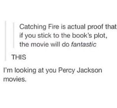 WE ARE ALL LOOKING AT THE PJO MOVIES TO BE HONEST
