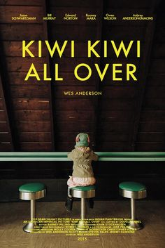 Kiwi Kiwi All OVer - Wes Anderson