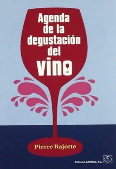 Título: Agenda de la degustación del vino / Autor: Rajotte, Pierre / Ubicación: FCCTP - Gastronomia - Tercer piso /  Código: G 663.2003 R184