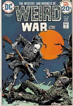 Cover for Weird War Tales (DC, 1971 series) cover / 1 page (report information) Pencils: Luis Dominguez (signed) Inks: Luis Dominguez (signed) Comics Und Cartoons, Sci Fi Comics, Horror Comics, Comic Book Covers, Comic Books Art, Comic Art, Book Art, Creepy Comics, Western Comics