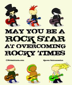 May you be a #rockstar at overcoming rocky times! <-This is fun language to talk with #kids about #bouncingback from hurt, disappointment or failure. #notsalmon