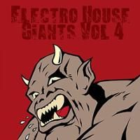 Electro House Giants, Vol. 4 | Napster