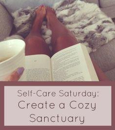 A Beautiful Little Life: Self Care Saturday: Create a Cozy Sanctuary