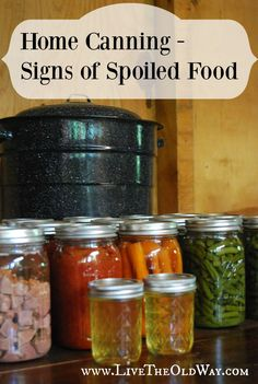 Home Canning Signs Of Spoiled Food Live The Old Way - Using Correct Canning Methods For The Food And Keeping All Supplies And Work Areas Sterile Is The Key To Botulism Free Home Canning Any Of The Home Canning Books Will Walk You Through The Process And # Home Canning Recipes, Canning Tips, Cooking Recipes, Pressure Canning Recipes, Pressure Cooking, Canning Food Preservation, Preserving Food, Canning Vegetables, Water Bath Canning