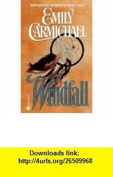Windfall (9780446602983) Emily Carmichael , ISBN-10: 0446602981  , ISBN-13: 978-0446602983 ,  , tutorials , pdf , ebook , torrent , downloads , rapidshare , filesonic , hotfile , megaupload , fileserve