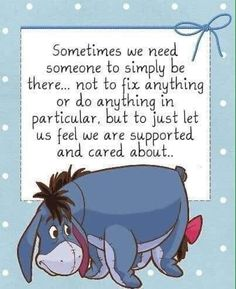 caring people winnie the pooh eeyore quotes winnie the Eeyore Quotes, Winnie The Pooh Quotes, Winnie The Pooh Friends, Cute Quotes, Great Quotes, Funny Quotes, Inspirational Quotes, Bff Quotes, Yoga Quotes