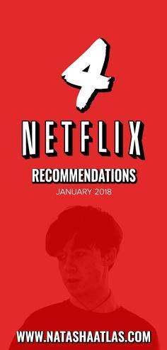 4 NEW NETFLIX RECOMMENDATIONS | JANUARY 2018