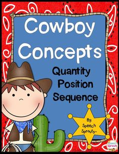 $ Quantity, Position and Sequence Concepts for Your Cowboys and Cowgirls! Target vocabulary concepts in speech therapy critical for math and following classroom directions #speechsprouts #speechtherapy