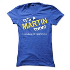 Its A Martin  Thing - #sweatshirt you can actually buy #purple sweater. GET YOURS => https://www.sunfrog.com/Names/Its-A-Martin-Thing-erbtn-Ladies.html?68278