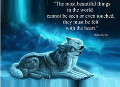 most beautiful things Wolf Pack Quotes, Lone Wolf Quotes, Wolf Qoutes, Helen Keller, True Quotes, Great Quotes, Motivational Quotes, My Spirit Animal, Werewolves