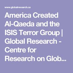 America Created Al-Qaeda and the ISIS Terror Group | Global Research - Centre for Research on Globalization