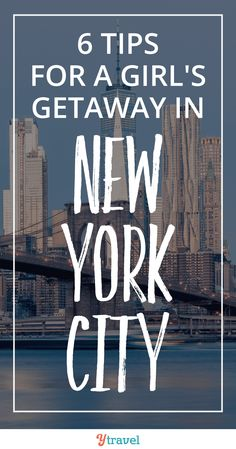 Thinking of NYC with a group of girlfriends? Here are 6 tips for a girls getaway in New York City including what to see, shop, eat, drink and stay!