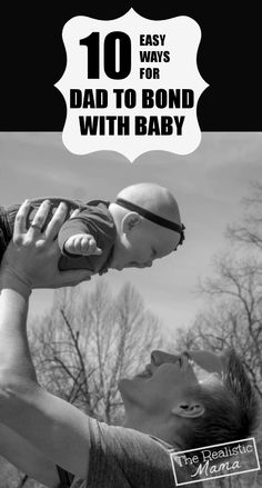 10 Ways for Dad to Bond with Baby  {and Give Mom a Break}. #4 is a great one!