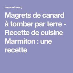 Magrets de canard à tomber par terre - Recette de cuisine Marmiton : une recette