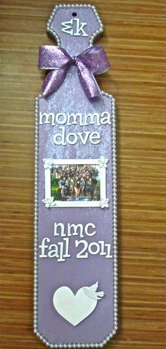 My VPNME Paddle! <3 Sigma Kappa <3 NMC 2011 is the best Baby Doves ever!