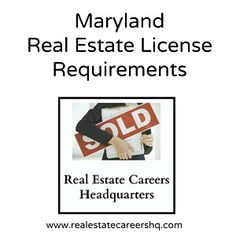 Maryland Real Estate License Requirements