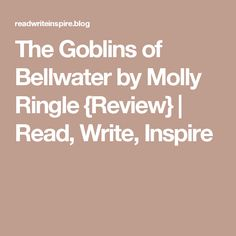 The Goblins of Bellwater by Molly Ringle {Review} | Read, Write, Inspire