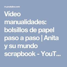 Vídeo manualidades: bolsillos de papel paso a paso | Anita y su mundo scrapbook - YouTube